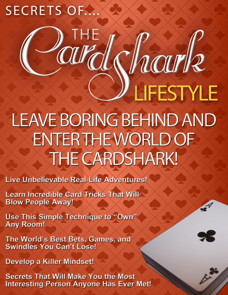 Leave Boring Behind and Live Real-Life Adventures when you Learn the Secrets of The CardShark in Our Brand New Ebook!